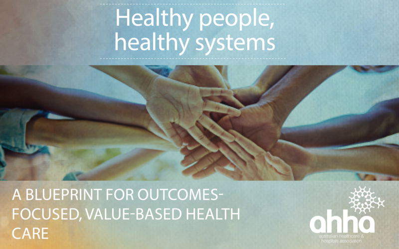 AHHA's refreshed Blueprint: A Blueprint for Outcomes-Focused, Value-Based Health Care