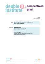 Deeble Perspectives Brief No. 7: Dental Health Services Victoria: Journey to  Value Based Healthcare