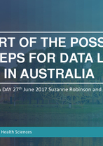 Suzanne Robinson and James Boyd - The Art of the Possible: Next Steps for Data Linkage in Australia