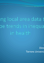 Using local area data to describe trends in inequalities in health - John Glover