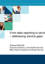 Andrew McAuliffe - From data reporting to service planning – addressing service gaps