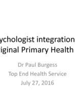 Paul Burgess - Psychologist integration in Aboriginal Primary Health Care