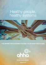 AHHA Blueprint for Outcomes-Focused, Value-Based Health Care