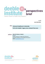 Deeble Institute Perspectives Brief No. 18: Universal Healthcare in Australia: Prof John Deeble's legacy more relevant than ever