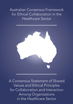 Australian Consensus Framework for Ethical Collaboration in the Healthcare Sector