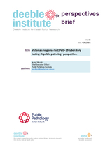 Deeble Institute Perspectives Brief No. 15: Victoria's response to COVID-19 laboratory testing: A public pathology perspective