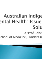 Rob Parker - Australian Indigenous Mental Health: Issues and Solutions